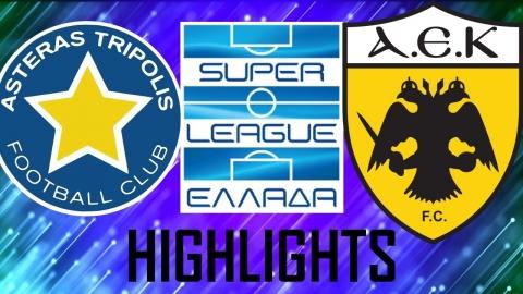 Αστέρας Τρίπολης - Αεκ (2-3) Highlights