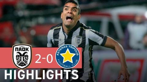 ΠΑΟΚ v Αστέρας Τρίπολης 2-0 (Highlights) Greek Cup, PAOK v Asteras Tripolis